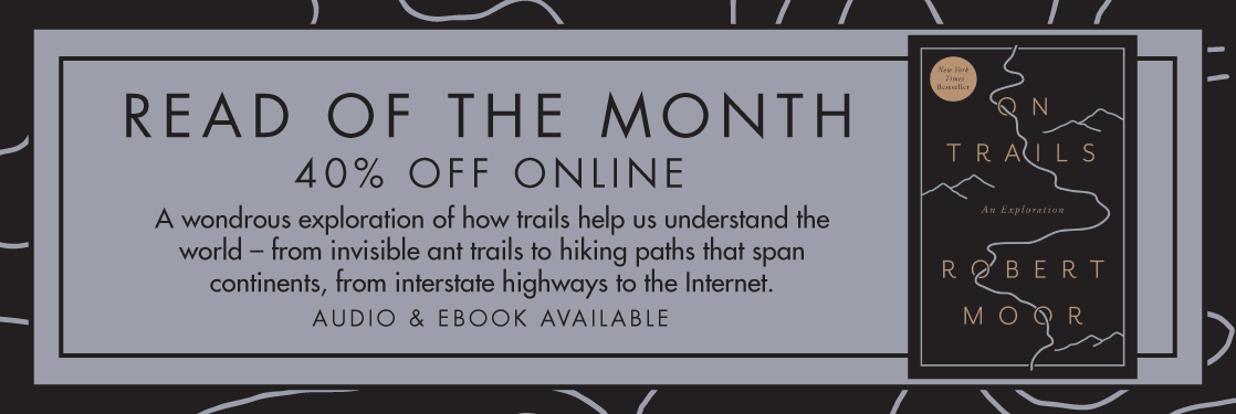On Trails Robert Moor Read of the Month
