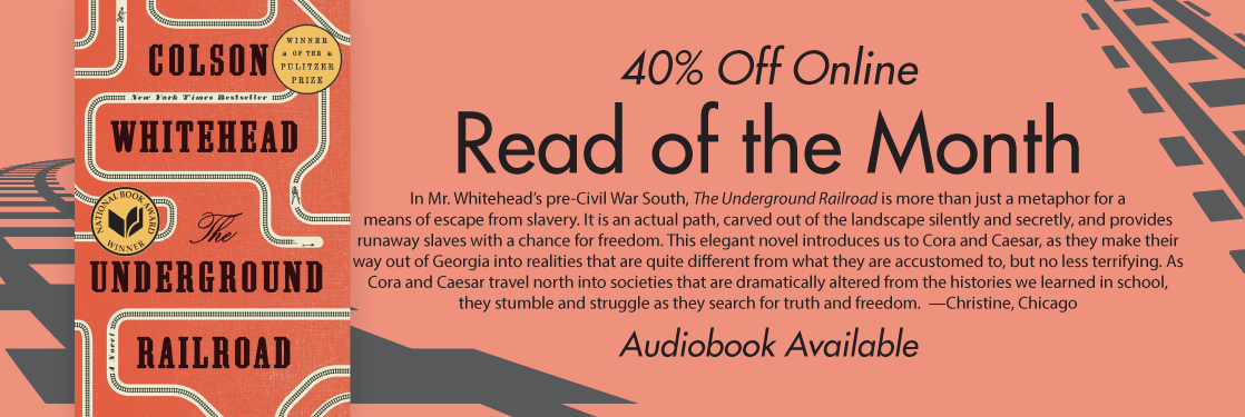 The Underground Railroad Colson Whitehead Read of the Month