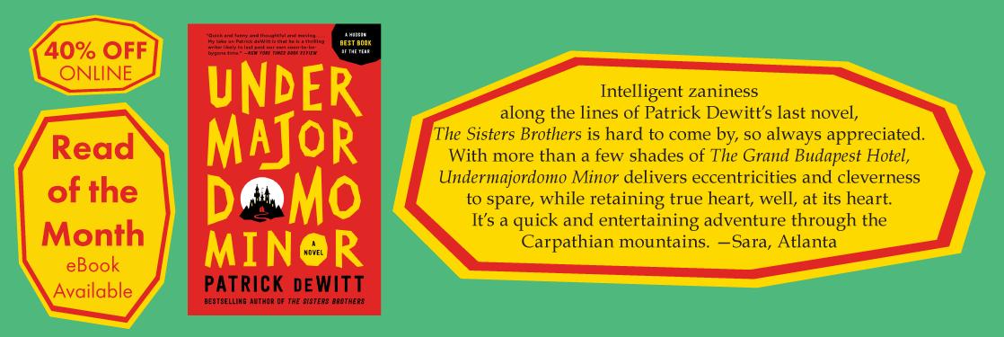 Undermajordomo Minor Patrick deWitt Read of the Month