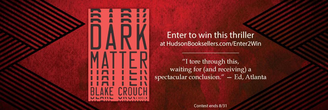 Enter to Win Dark Matter by Blake Crouch