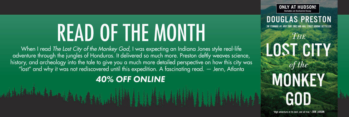 The Lost City of the Monkey God Douglas Preston Read of the Month